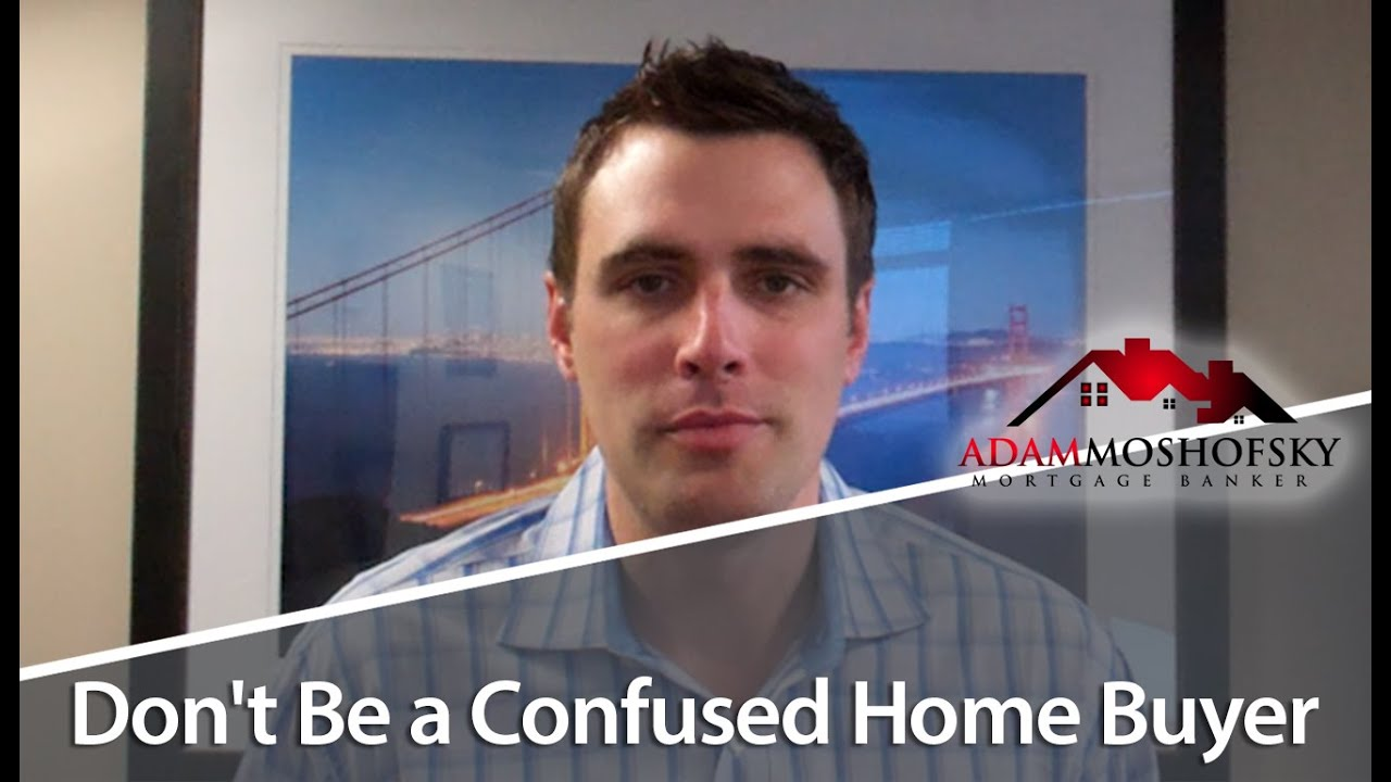 Don't Be a Confused Homebuyer