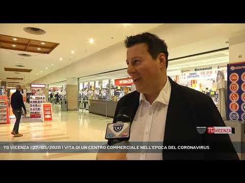 TG VICENZA | 27/03/2020 | VITA DI UN CENTRO COMMERCIALE NELL'EPOCA DEL CORONAVIRUS