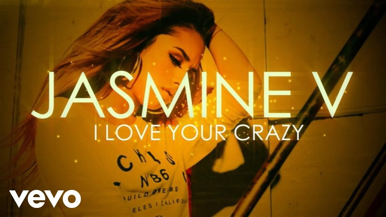 Jasmine V - I Love Your Crazy (Lyric Video)