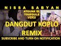 Download Lagu NISSA SABYAN - ATOUNA EL TOUFOULE (VERSI DANGDUT KOPLO REMIX) BY ANJAR BOLEAZ Mp3 Free