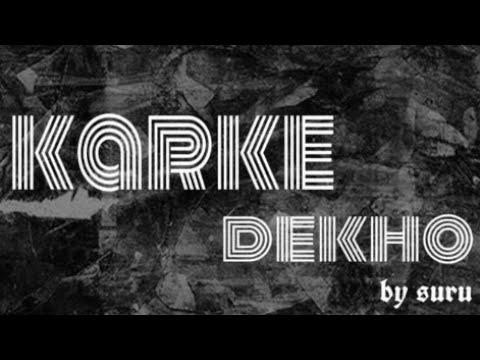 SURU - KARKE DEKHO {official music video} 2020