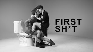 FIRST SH*T (First Kiss Parody)