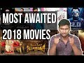 Top 10 Most Awaited Movies of 2018 | 2.0 | Viswasam | Thalapathy 62 | Kaala | Sangamithra | Nettv4u