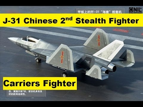 J-31 Chinese 2nd Stealth Fighter For Carriers