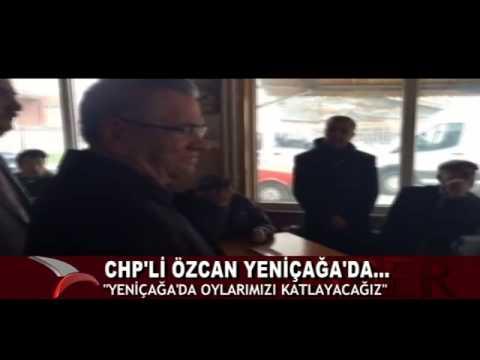 CHP'Lİ ÖZCAN YENİÇAĞA'DA