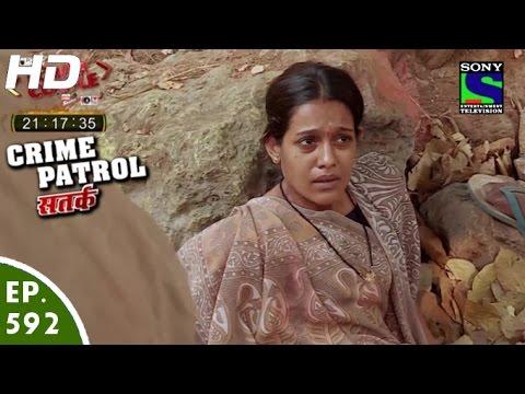 Crime Patrol - क्राइम पेट्रोल सतर्क - Badle ki Aag-Episode 592 - 11th December, 2015 (видео)