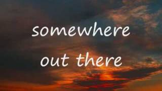 Video somewhere out there - Linda Ronstadt and James Ingram(with lyrics) MP3, 3GP, MP4, WEBM, AVI, FLV Oktober 2017