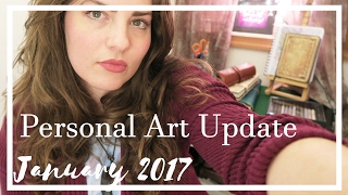 Personal Art Update // January 2017