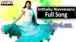 Inthaku Nuvvevaru Full Song Ii Snehituda Movie Ii Nani  Madhavi Latha