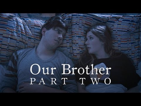 two - Start with Part 1: http://youtu.be/Vu8KUfs_PTY?list=PLpYRKCyl7_ZJmQVWPe5MP43sWbYorb4bu Our Brother is a short drama film in two parts. When Mary (Stephanie Lewis) and James (James ...