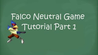 Falco Neutral Game Tutorial by SSBM Tutorials/Kira