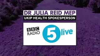 Dr Julia Reid MEP on BBC Radio 5 LIVE discussing Brexit & the NHS (4th July 2018)
