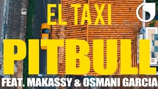 Pitbull ft. Makassy & Osmani Garcia El Taxi pop music videos 2016