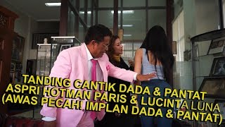 Video TANDING CANTIK DADA PANTAT ASPRI HOTMAN PARIS & LUCINTA LUNA (AWAS PECAH! IMPLAN DADA & PANTAT)PART2 MP3, 3GP, MP4, WEBM, AVI, FLV Maret 2019