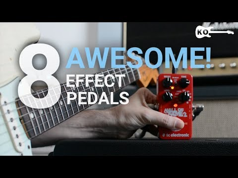 8 Awesome Effect Pedals for Electric Guitar - by Kfir Ochaion