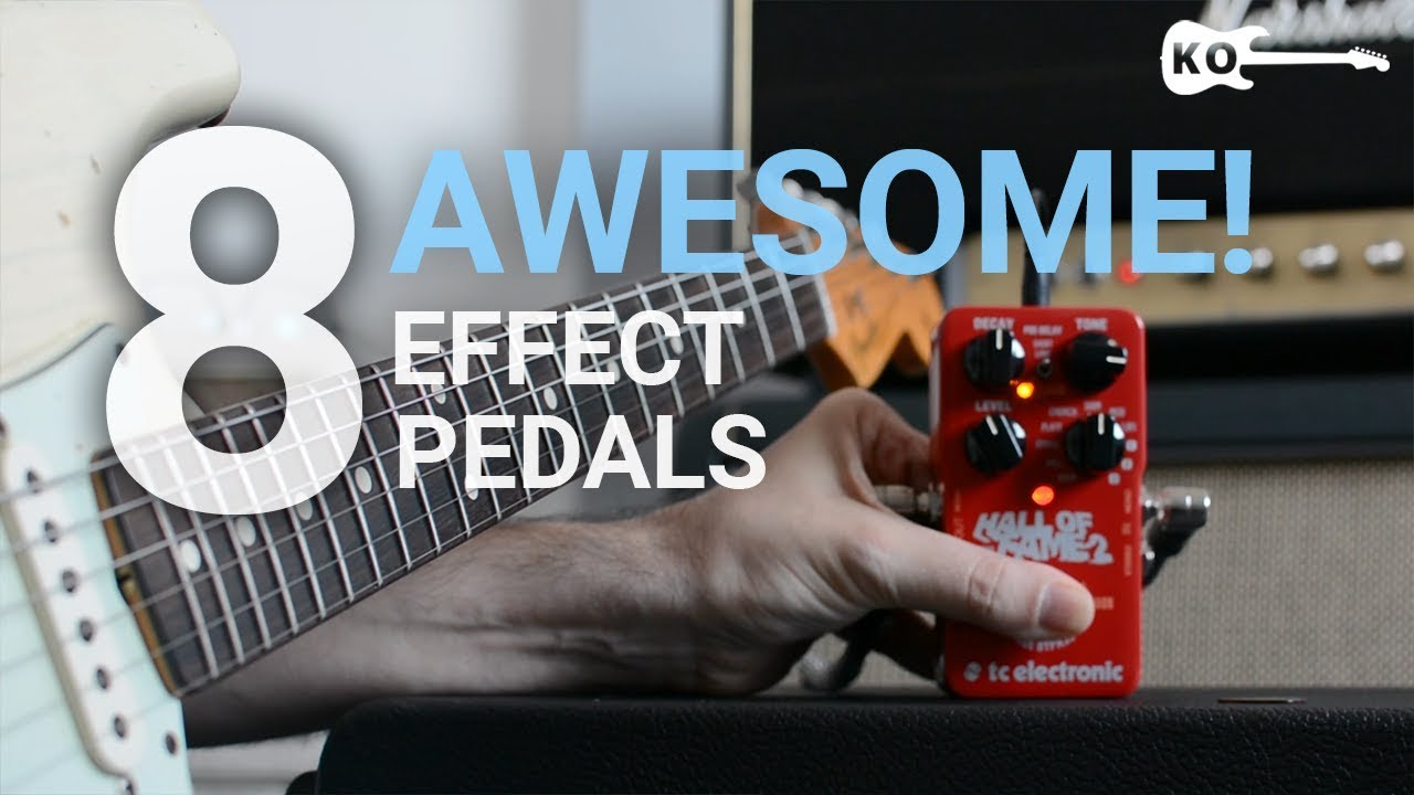 8 Awesome Effect Pedals for Electric Guitar – by Kfir Ochaion