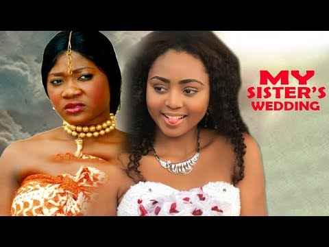 My Sister's Wedding Season 1 - Regina Daniels 2018 Latest Nigerian Nollywood Movie