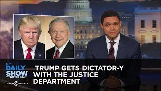 Video Trump Gets Dictator-y with the Justice Department: The Daily Show MP3, 3GP, MP4, WEBM, AVI, FLV April 2018