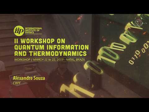 Experimental Quantum Thermodynamics and Thermometry - Alexandre Souza