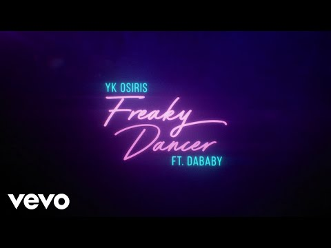 YK Osiris - Freaky Dancer ft. DaBaby (Official Lyric Video)