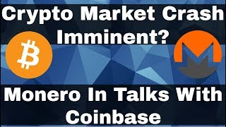 Crypto News | Crypto Market Crash Imminent?! Monero Lead Dev Talks To Coinbase