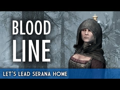 Let's Lead Serana Home - Skyrim Special Edition Bloodline Quest