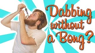 DABBING WITHOUT A BONG?? by Strain Central