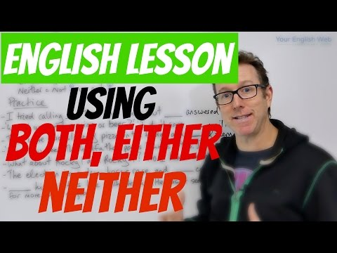 English Lesson - How To Use BOTH, EITHER And NEITHER