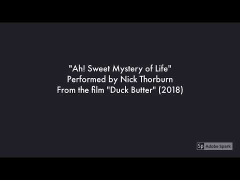 """Ah! Sweet Mystery of Life"" by Nick Thorburn - from ""Duck Butter"" (2018)"