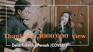 Video Azmi - Pernah (COVER) by Della Firdatia MP3, 3GP, MP4, WEBM, AVI, FLV Mei 2018