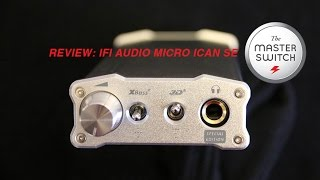 Full review: http://www.themasterswitch.com/review-ifi-audio-micro-ican-se