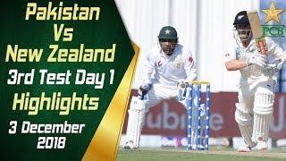 Pakistan Vs New Zealand | Highlights | 3rd Test Day 1 | 3 December 2018 | PCB