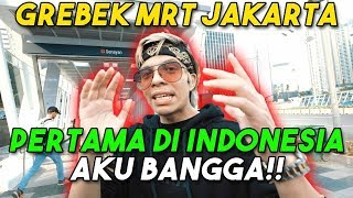 Video GREBEK MRT! PERTAMA DI INDONESIA... Aku Bangga!! MP3, 3GP, MP4, WEBM, AVI, FLV April 2019