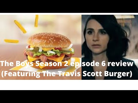 The Boys Season 2 episode 6 review. (I ate the Travis Scott Burger)