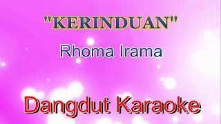 Video Kerinduan (Rhoma Irama) | Dangdut Karaoke Tanpa Vokal MP3, 3GP, MP4, WEBM, AVI, FLV September 2017