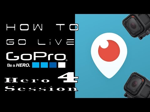 Gopro  Hero 4 Session  | Periscope Tutorial | Go Live