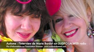 Autisme : l'interview radio de Marie bardot de l'association Diamant