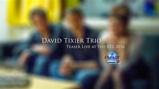Teaser David Tixier Trio