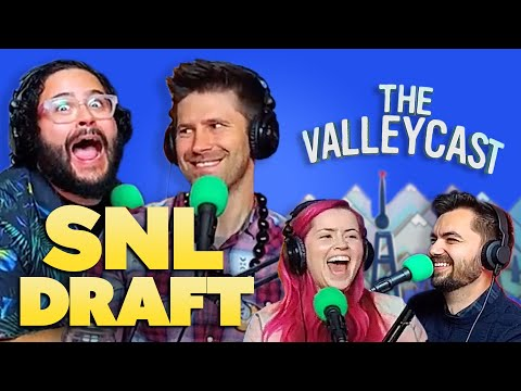 We do an SNL FANTASY DRAFT! | The Valleycast