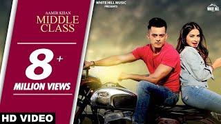 Video Latest Punjabi Song 2017 - Middle Class(Full Song)-Aamir Khan-Jaani- B Praak- New Punjabi Songs 2017 MP3, 3GP, MP4, WEBM, AVI, FLV April 2017