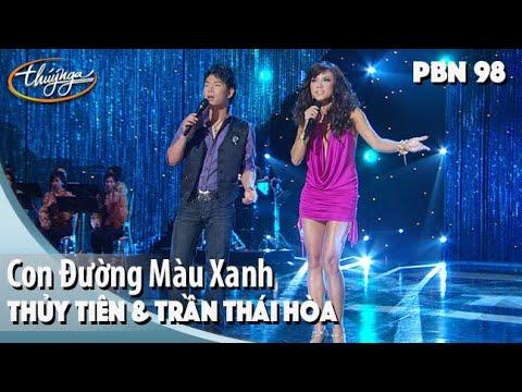 PBN 98 | Trần Thái Hòa & Thủy Tiên - Con Đường Màu Xanh - Thời lượng: 5 phút và 18 giây.