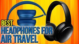 Video 7 Best Headphones For Air Travel 2017 MP3, 3GP, MP4, WEBM, AVI, FLV Juli 2018