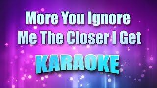 Morrissey - More You Ignore Me The Closer I Get (Karaoke version with Lyrics)