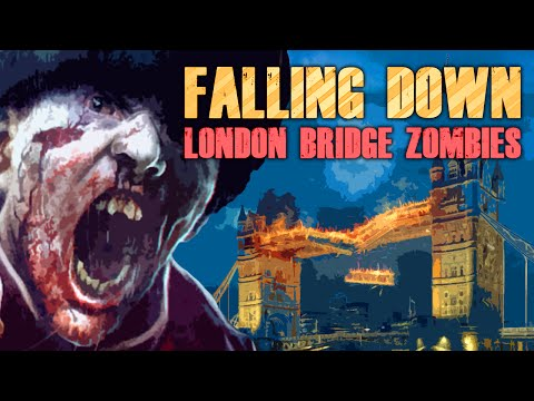 FALLING DOWN: LONDON BRIDGE ZOMBIES (Part 2)
