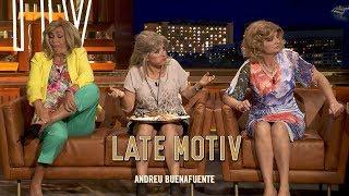 Sí, habéis leído bien, las campos en Late Motiv. María Teresa, Terelu y la Borrego gracias a tres grandísimas actrices: Olga Hueso, Silvia Abril y Mónica Pérez.