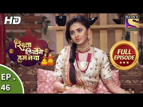 Rishta Likhenge Hum Naya - Ep 46 - Full Episode - 9th January, 2018