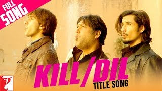 Nonton Kill Dil   Full Title Song   Ranveer Singh   Govinda   Ali Zafar   Sonu   Shankar   Gulzar Film Subtitle Indonesia Streaming Movie Download