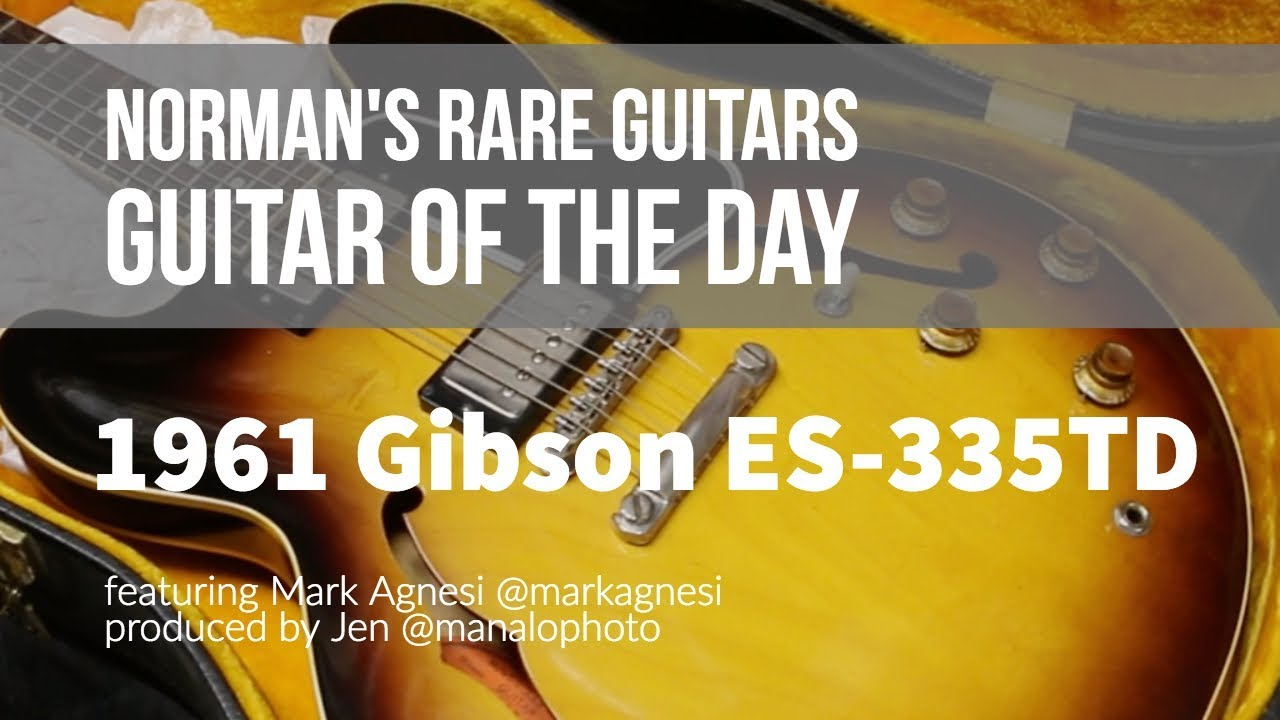 Norman's Rare Guitars – Guitar of the Day: 1961 Gibson ES-335TD