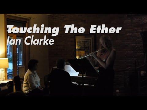 Touching the Ether - Ian Clarke