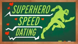 Le Speed Dating des Supers Héros